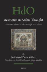 Aesthetics in Arabic Thought From Pre-Islamic Arabic through al-Andalus