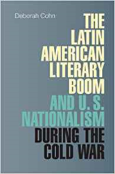 The Latin American Literary Boom and the U.S. Nationalism during the Cold War