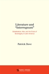 "Literature and ""Interregnum"": Globalization, War and the Crisis of Sovereignty in Latin America"