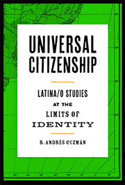 Universal Citizenship: Latina/o Studies at the Limits of Identity